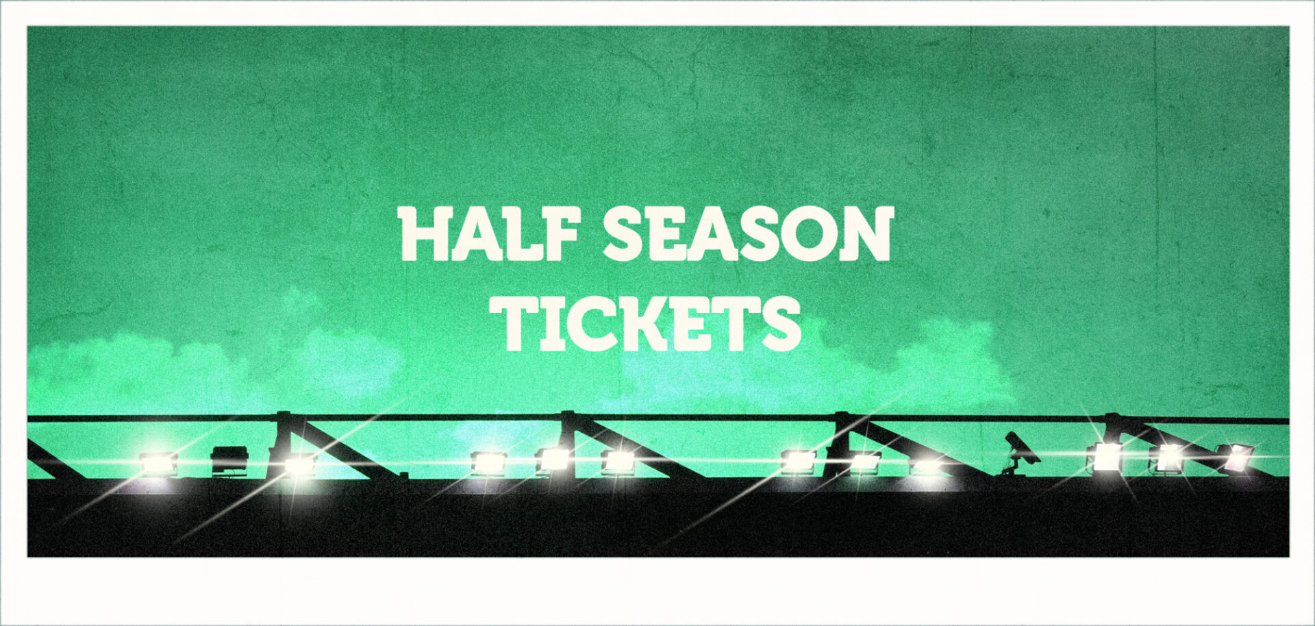 Half Season Ticket New Web